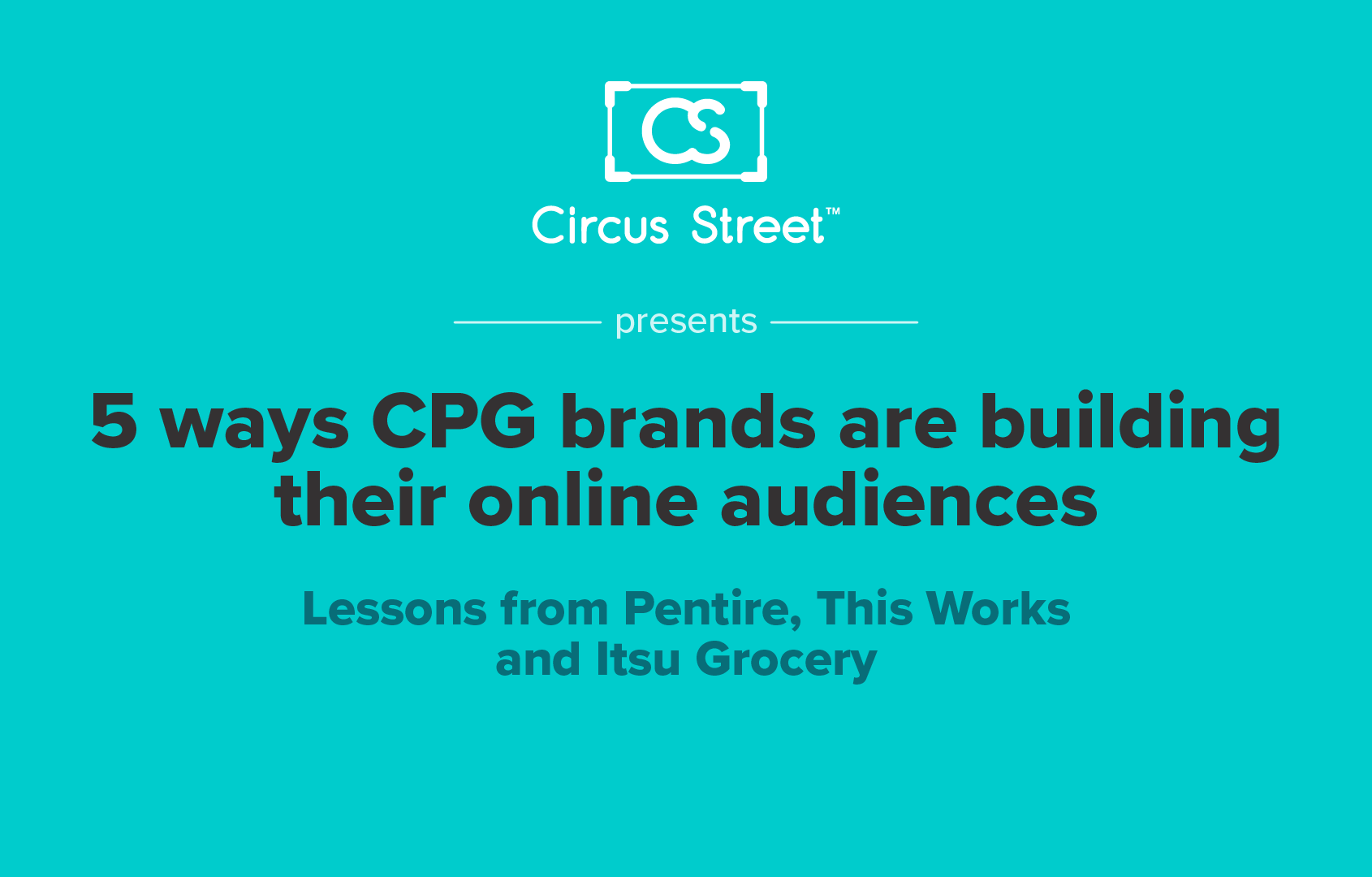 5 Ways CPG Brands are Building their Online Audiences