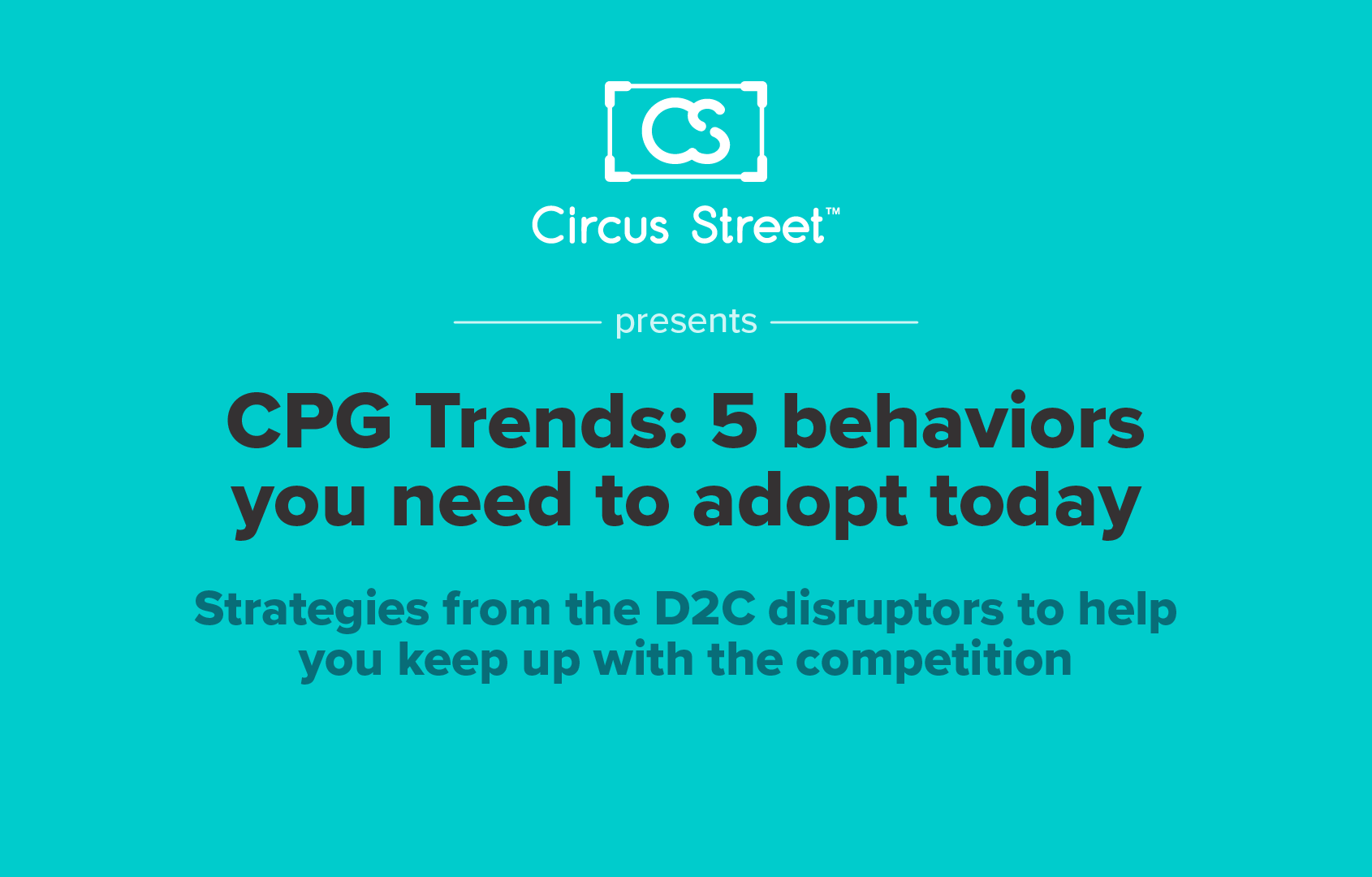 CPG Trends: 5 behaviours you need to adopt today