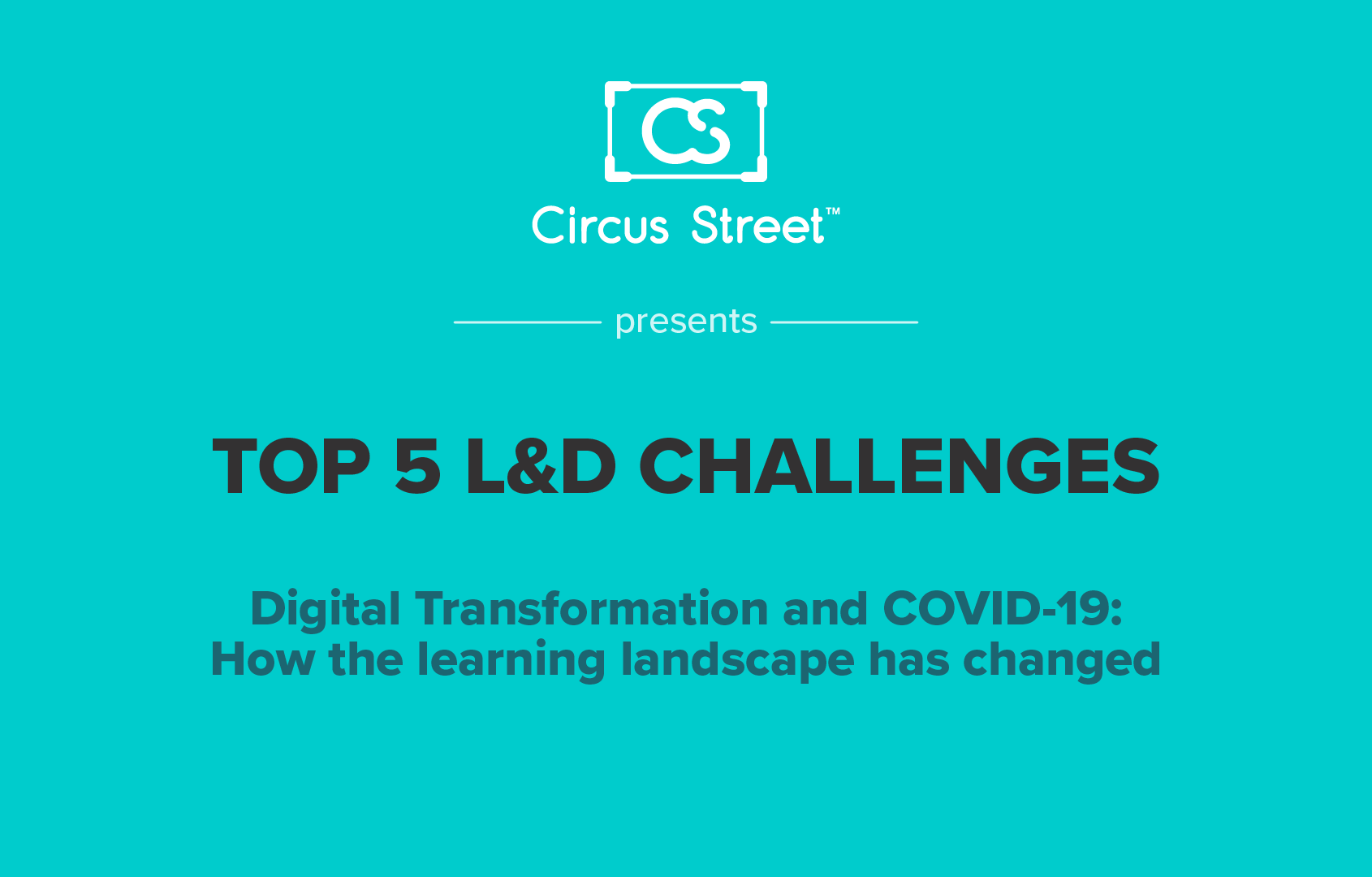 Digital Transformation & Covid-19: How the learning landscape has changed