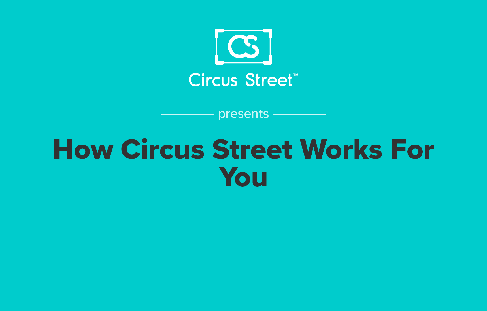 How Circus Street Works for You