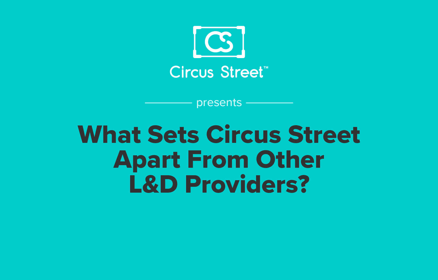 What sets Circus Street apart from other L&D providers?