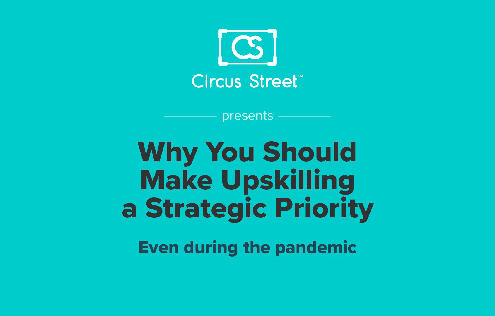 Why You Should Make Upskilling a Strategic Priority